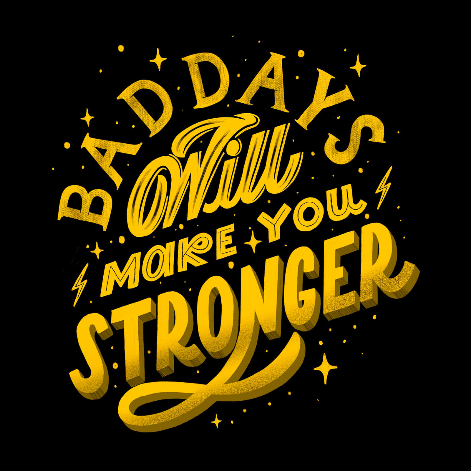 Bad Days Will Make You Stronger - Emerson Martinez