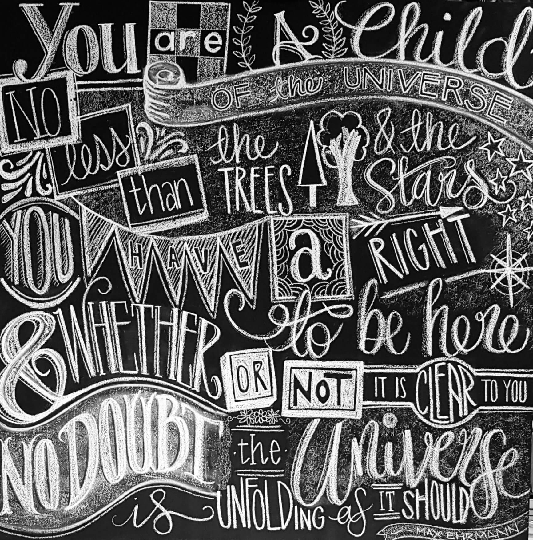 From Desiderata - Chalk it Up Yo