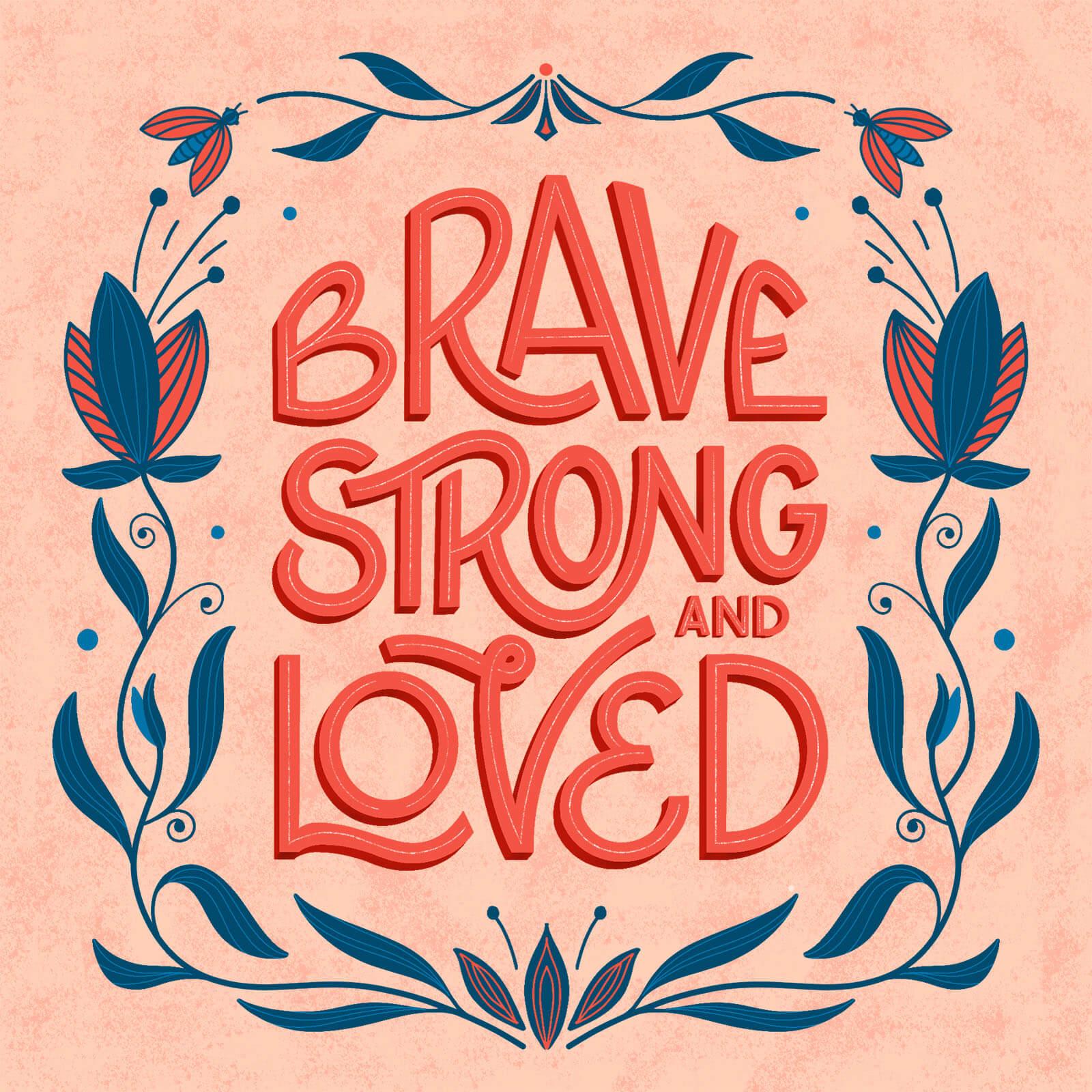 Brave, Strong and Loved - Ekaterina Vasilevskaya