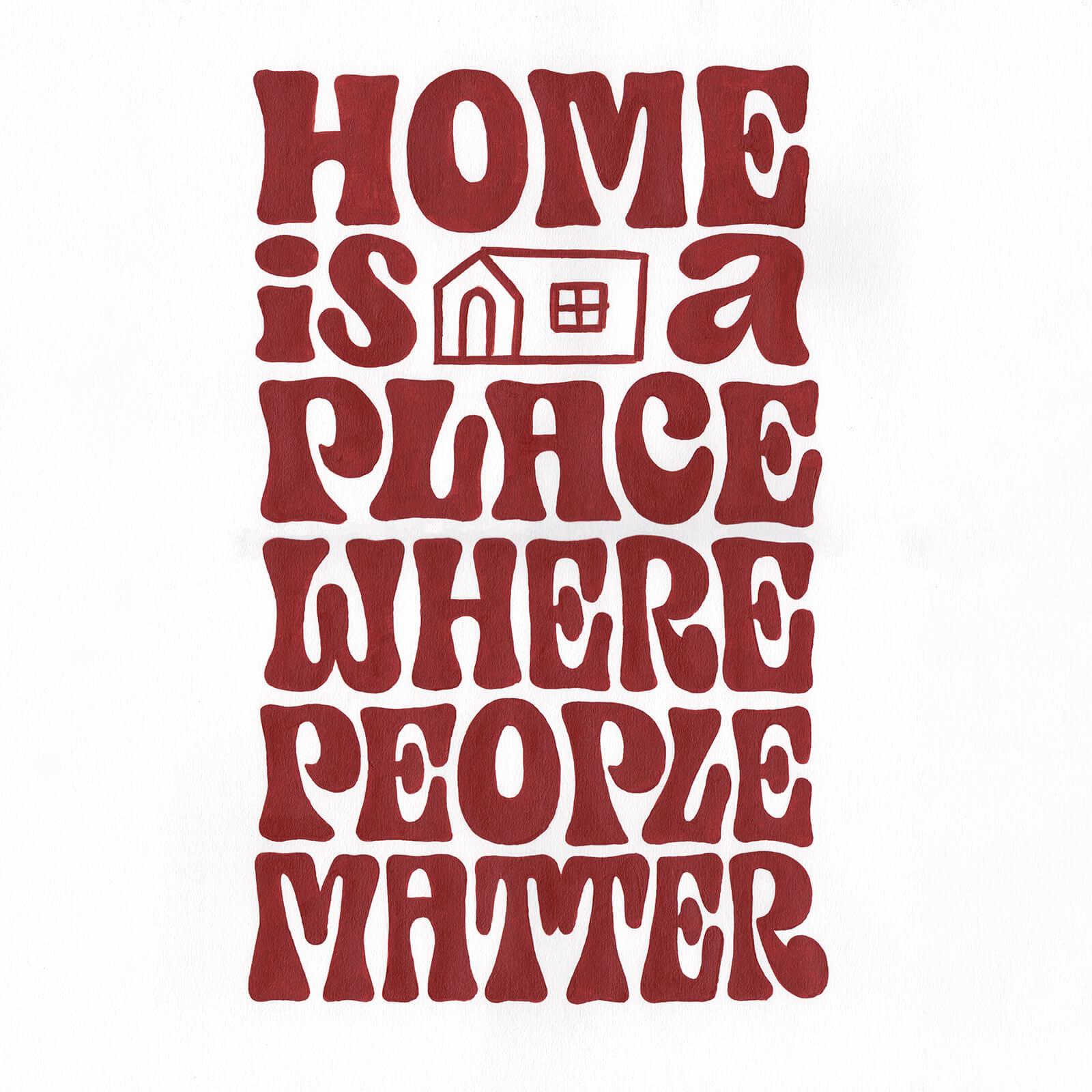 Home is a Place Where People Matter - Daniel R Da Rocha