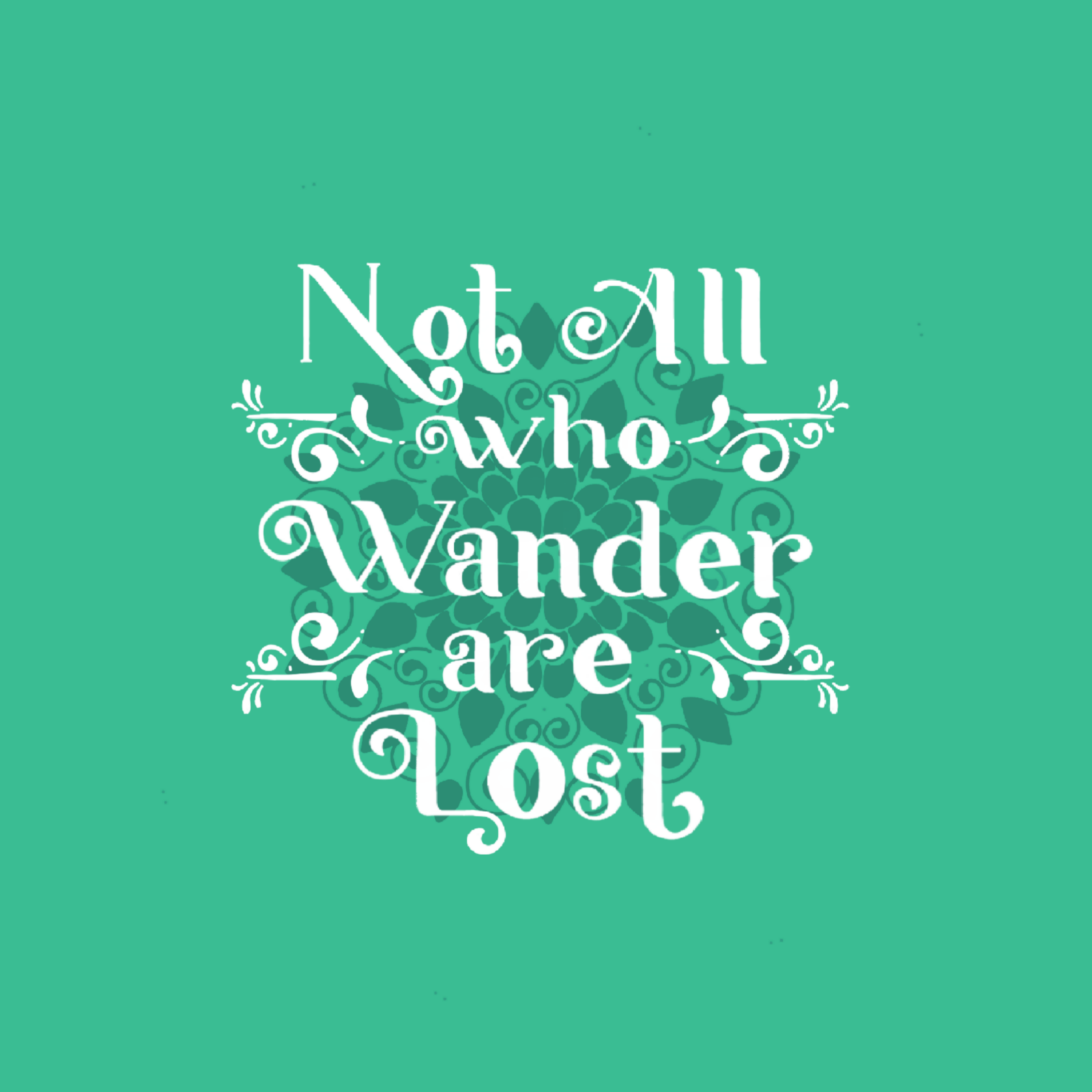 Not all who Wander are Lost - Prairna Rawat