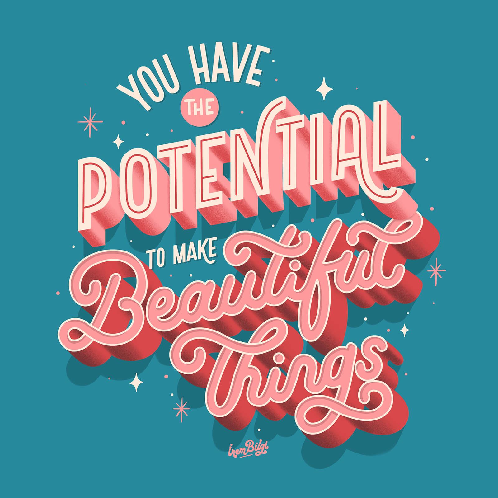 You Have the Potential - İrem Bilgi
