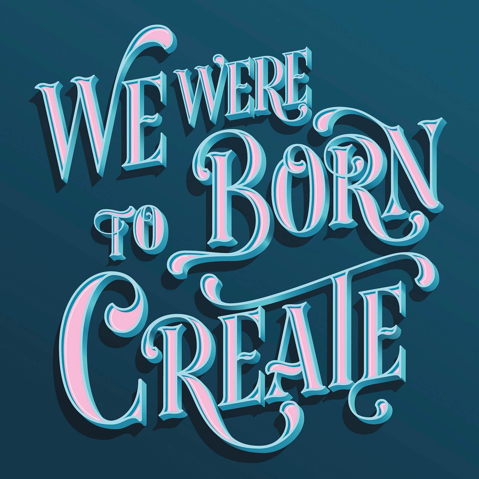 We were Born to Create - Ela Nahir