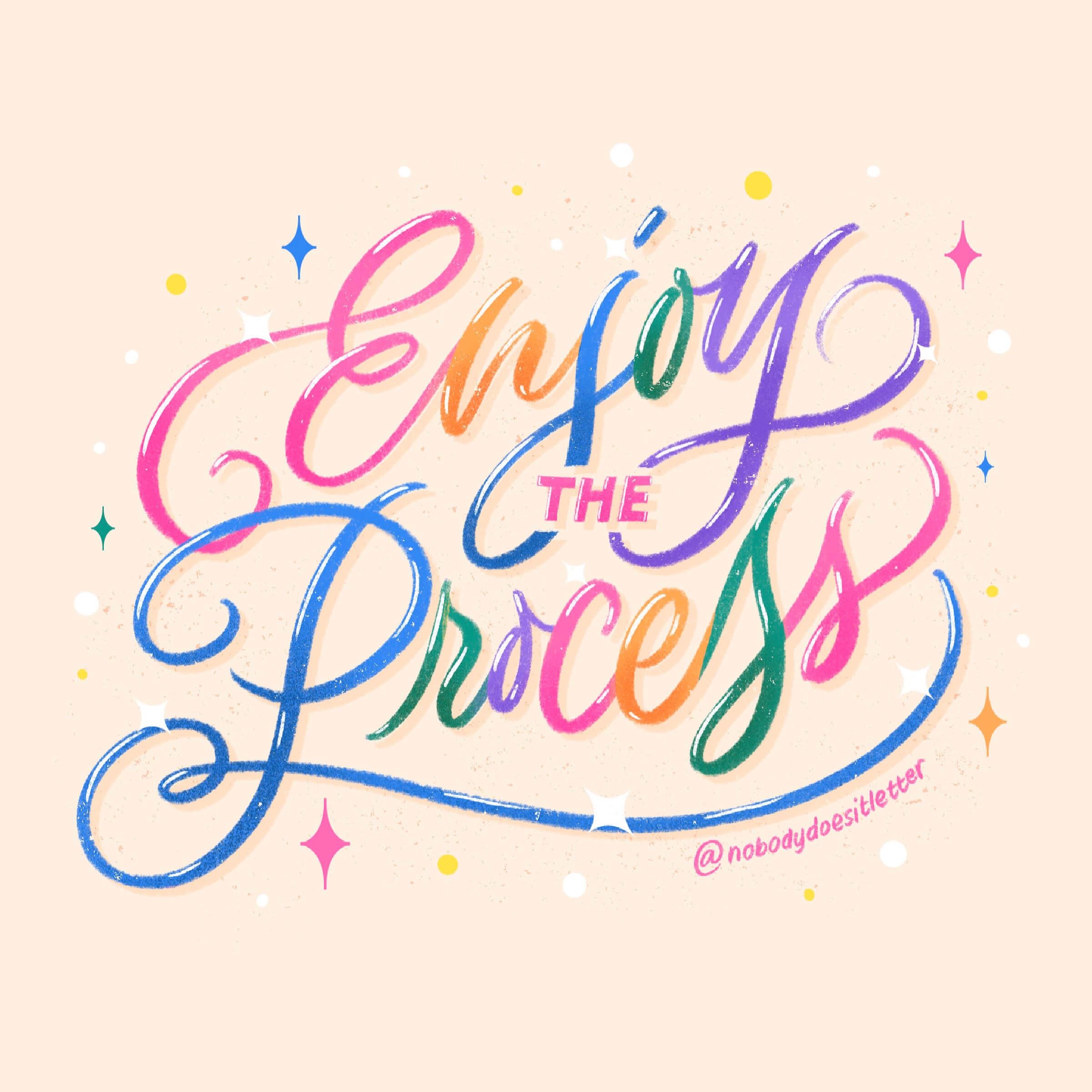 Enjoy the Process- Ayra De Guia