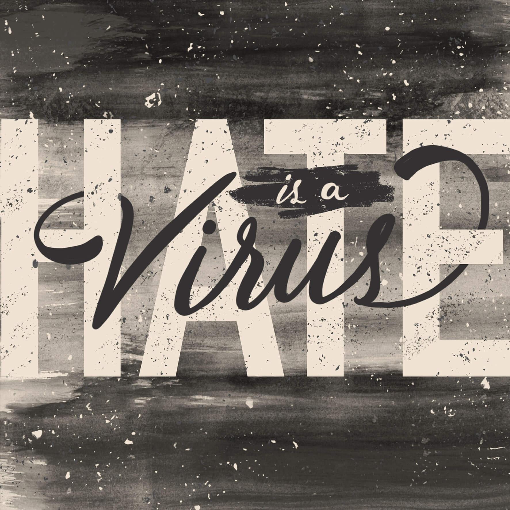 Hate is a Virus - Carose Le